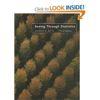 Seeing Through Statistics (Book Only) Jessica M. Utts 9781285733135 Books