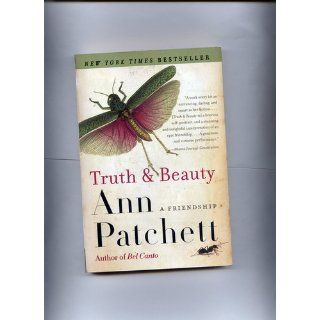 Truth & Beauty: A Friendship: Ann Patchett: 9780060572150: Books