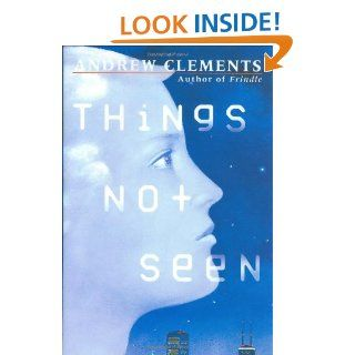 Things Not Seen: Andrew Clements: 9780399236266:  Children's Books