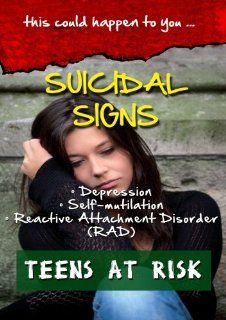 Suicidal Signs   Depression, Self Mutilation, RAD PMM & ASSIGNS Movies & TV