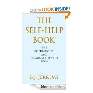 The Self Help Book The Inspirational and Personal Growth Book eBook B.J. Jerremy Kindle Store
