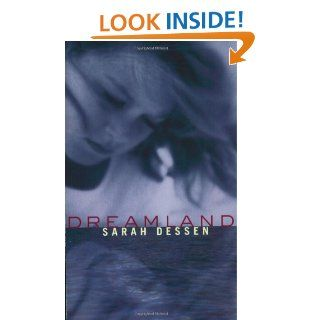 Dreamland: Sarah Dessen: 9780142300671: Books