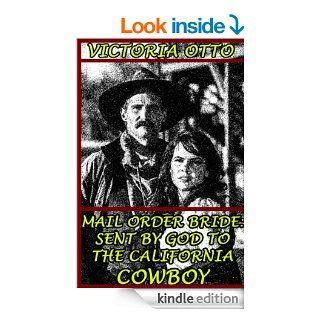 Mail Order Bride: Sent By God To The California Cowboy: (Christian Western Historical Romance)   Kindle edition by Victoria Otto. Religion & Spirituality Kindle eBooks @ .