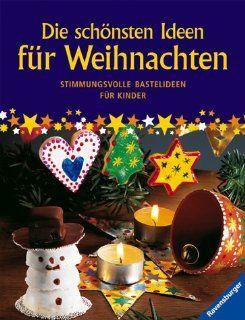 Die sch�nsten Ideen f�r Weihnachten: Stimmungsvolle Bastelideen f�r Kinder: Bücher