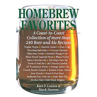 Homebrew Favorites: A Coast to Coast Collection of More Than 240 Beer and Ale Recipes