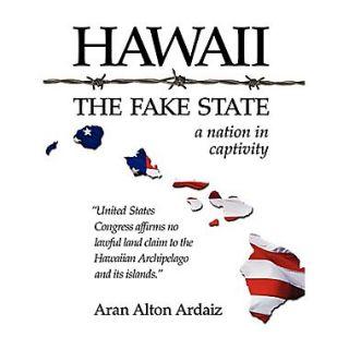 Hawaii   The Fake State