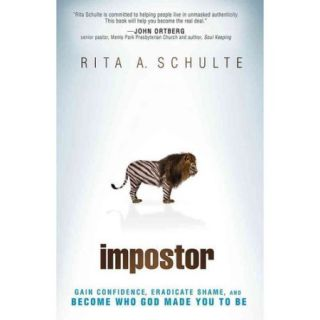 Imposter: Gain Confidence, Eradicate Shame, and Become Who God Made You to Be