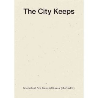 The City Keeps: Selected and New Poems 1966 2014