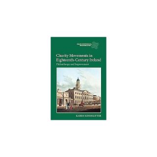 Charity Movements in Eighteenth Century ( Irish Historical Monographs