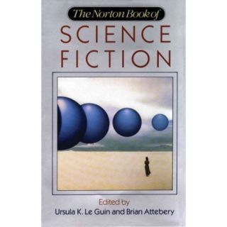 The Norton Book of Science Fiction: North American Science Fiction, 1960 1990