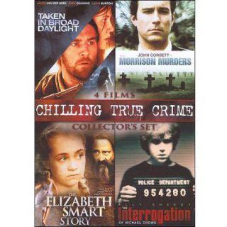 Chilling, True Crime: Taken In Broad Daylight / The Morrison Murders / The Elizabeth Smart Story / The Interrogation Of Michael Crowe