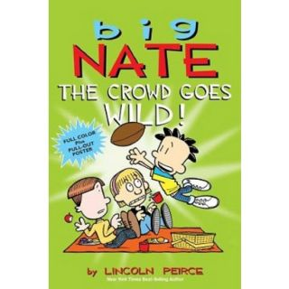 Big Nate Crowd Goes Wild 10/14/2014 Juvenile Fiction