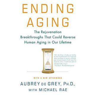 Ending Aging Aubrey de Grey,  Michael Rae Paperback